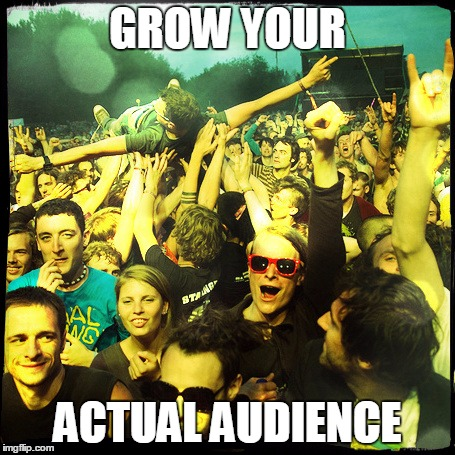 Grow Your Actual Audience